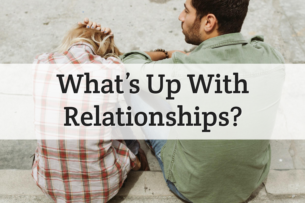 what's up with relationships - feature image