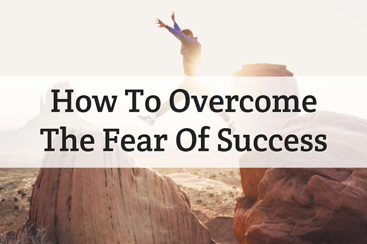 overcome fear of success - feature image