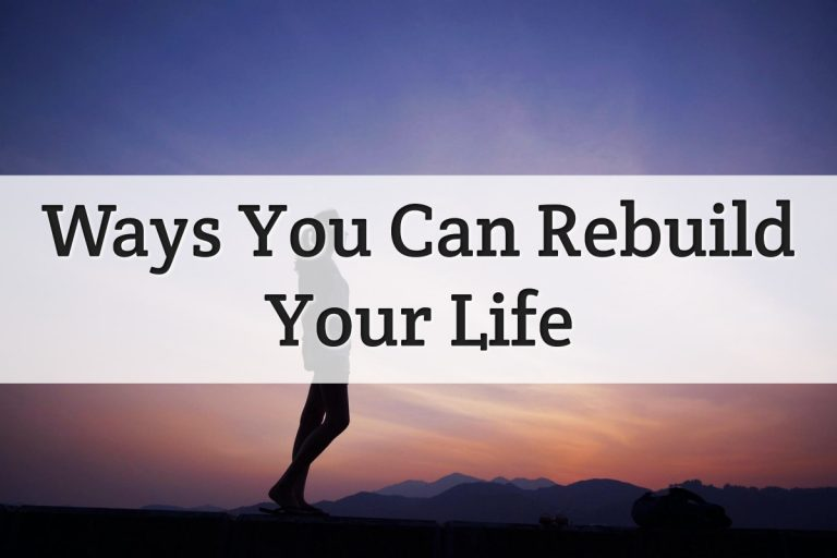 Many Ways To Rebuilding Your Life Feature Image